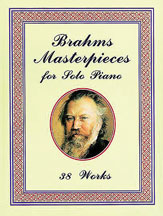 Brahms Masterpieces for Solo Piano: 29 Works