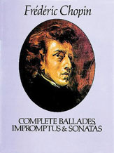 Frederic Chopin Ballades, Impromptus and Sonatas (Complete)
