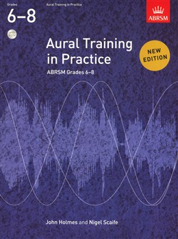 Aural Training In Practice: Book 3 - Grades 6-8 Book with 3 CDs